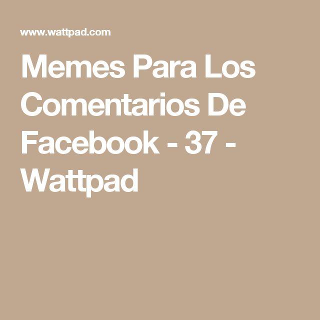 Memes Para Los Comentarios De Facebook - 37 - Wattpad