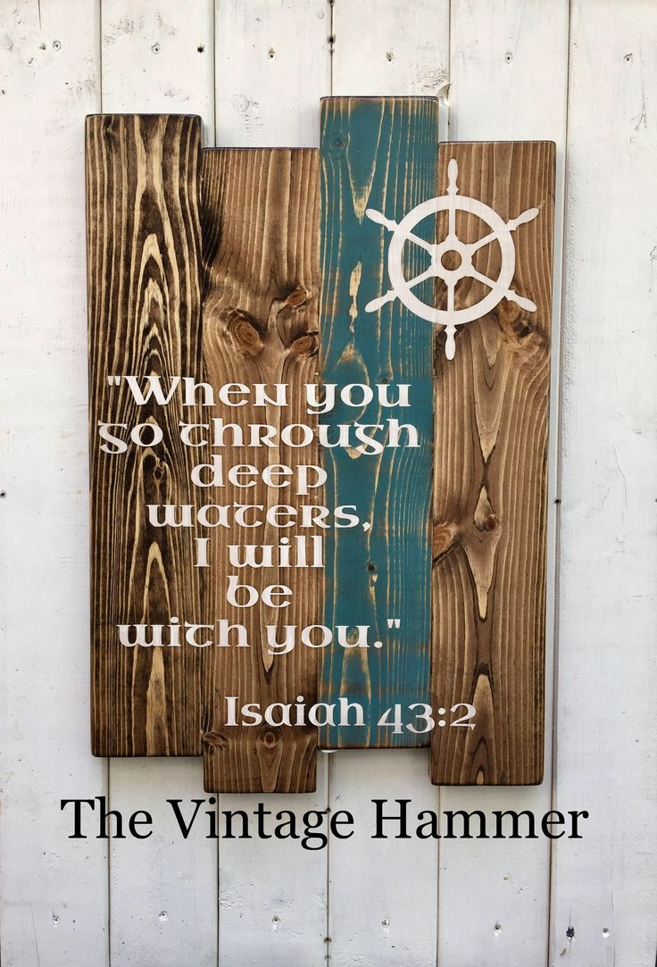 A personal favorite from my Etsy shop https://www.etsy.com/listing/525062220/isaiah-432-hand-painted-signs-bible Isaiah 43:2, hand painted signs, bible verse, religious, beach sign, nautical, wood sign sayings, wall art, Jesus, God, peace, anchor, bible