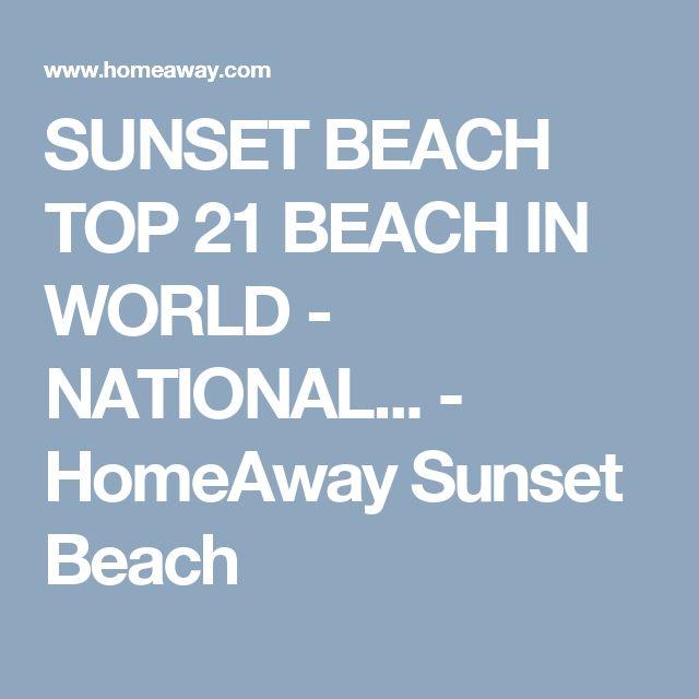 SUNSET BEACH TOP 21 BEACH IN WORLD - NATIONAL... - HomeAway Sunset Beach