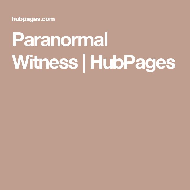 Paranormal Witness | HubPages