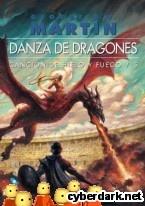 Danza de Dragones / George R.R. Martin. Libro 5 de la saga Canción de Hielo y Fuego