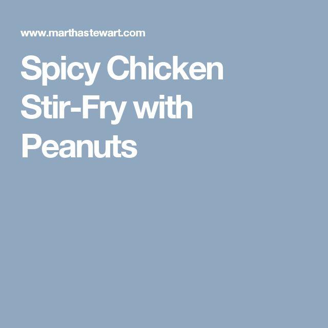 Spicy Chicken Stir-Fry with Peanuts