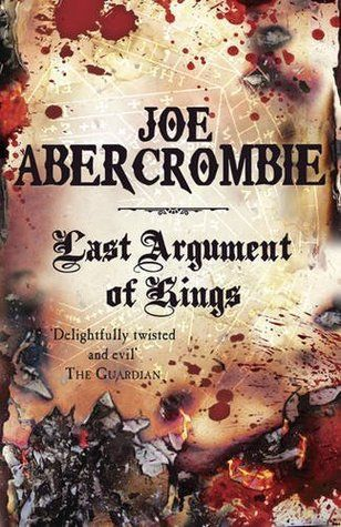 Need to recommend to Library - Last Argument of Kings by Joe Abercrombie