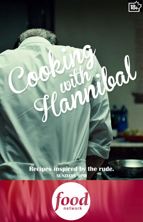 Cooking with Hannibal: Food Inspired by the Rude now on Food Network.