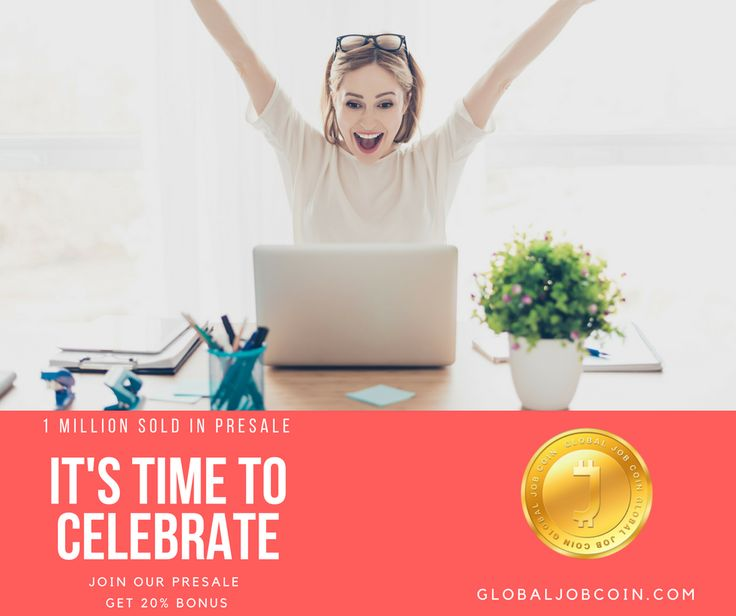 📢1 Million sold in Presale📢 😀IT'S TIME TO CELEBRATE😀 https://www.globaljobcoin.com/