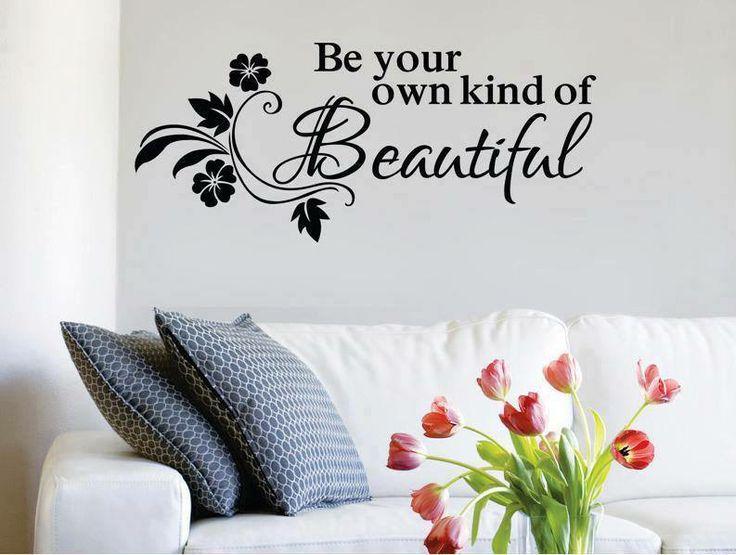 """""""Be Your Own Kind of Beautiful"""" wall decal $30.00  wall sticker 74cm x 37cm"""