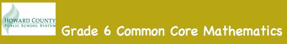 HCPSS Grade 6 Common Core Math wiki- includes lessons, math tasks, and how-to videos for teaching Common Core!