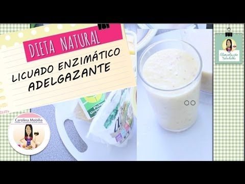 BAJA DE PESO , LICUADO ENZIMÁTICO.(sin dieta 1 a 4 kilos/mes)