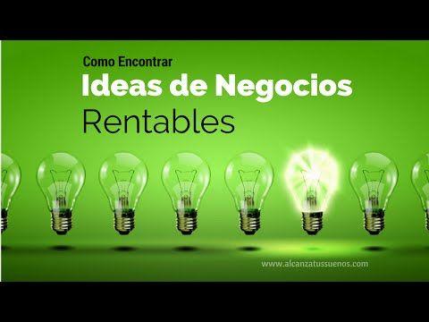 Como Encontrar Ideas de Negocios Rentables. Como empezar un negocio con futuro | Alcanza Tus Sueños