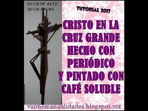 CRISTO GRANDE CON PERIÓDICO Y PINTADO CON CAFÉ SOLUBLE - YouTube