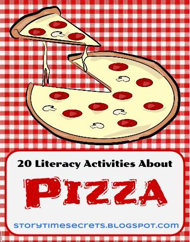 Story Time Secrets: 20 Literacy Activities for National Pizza Month