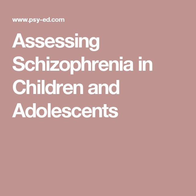 Assessing Schizophrenia in Children and Adolescents