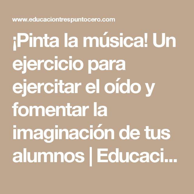 ¡Pinta la música! Un ejercicio para ejercitar el oído y fomentar la imaginación de tus alumnos | Educación 3.0