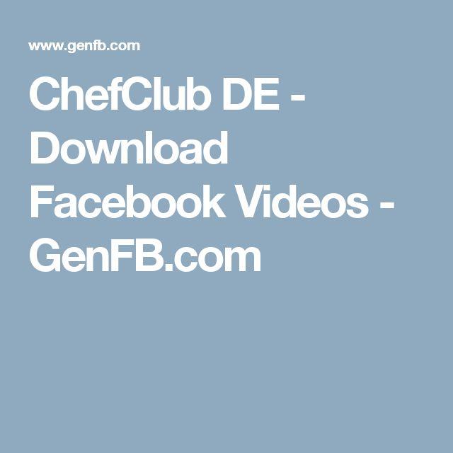 Chefclub De Download Facebook Videos Genfb Com Rezepte