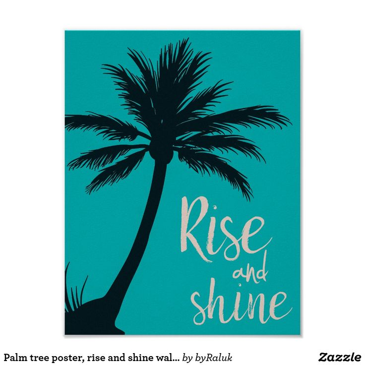 Palm tree poster, rise and shine wall art