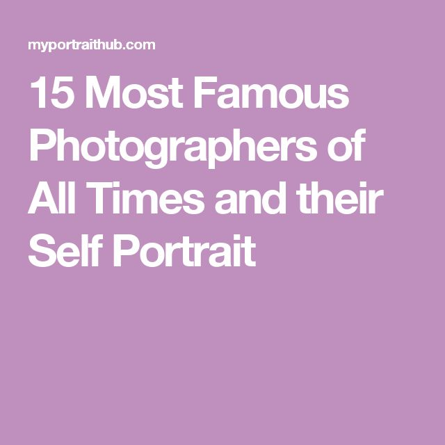 15 Most Famous Photographers of All Times and their Self Portrait