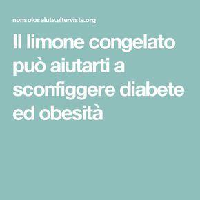 Il limone congelato può aiutarti a sconfiggere diabete ed obesità