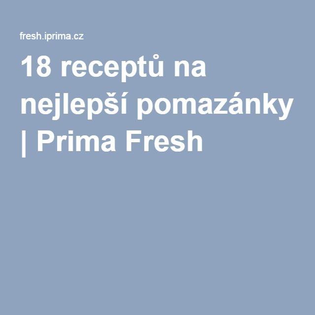 18 receptů na nejlepší pomazánky | Prima Fresh
