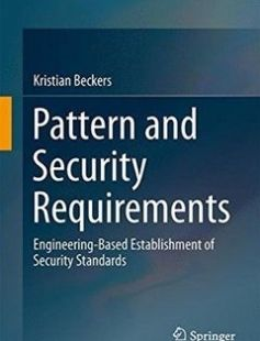 Pattern and Security Requirements: Engineering-Based Establishment of Security Standards free download by Kristian Beckers ISBN: 9783319166636 with BooksBob. Fast and free eBooks download.  The post Pattern and Security Requirements: Engineering-Based Establishment of Security Standards Free Download appeared first on Booksbob.com.