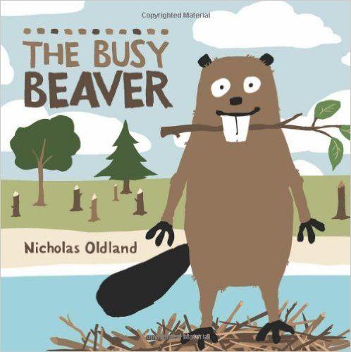 The Busy Beaver: Nicholas Oldland: 9781554537495: Books - Amazon.ca