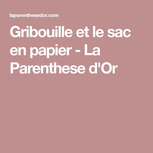 Gribouille et le sac en papier - La Parenthese d'Or