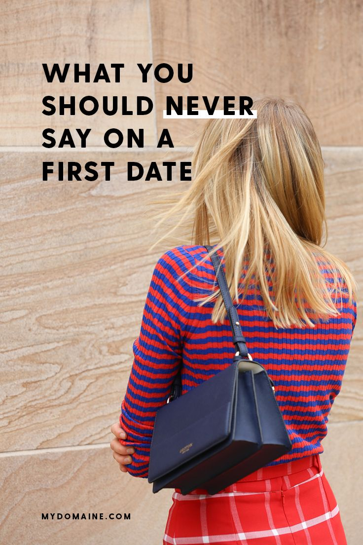 Going on a first date? Avoid saying these 12 things at all costs: