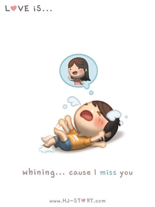 Hj-Story ~ Love is... Whining 'cause I miss you!