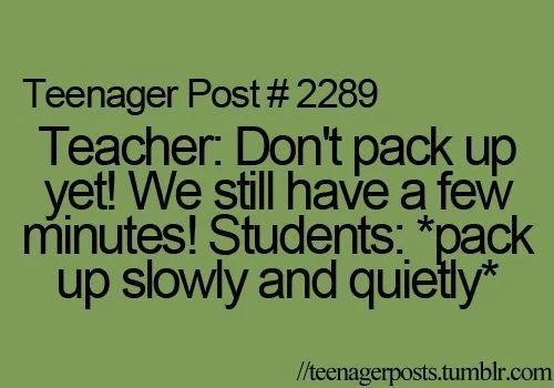 … *puts notebook in silently* Teacher: DETENTION!!!!