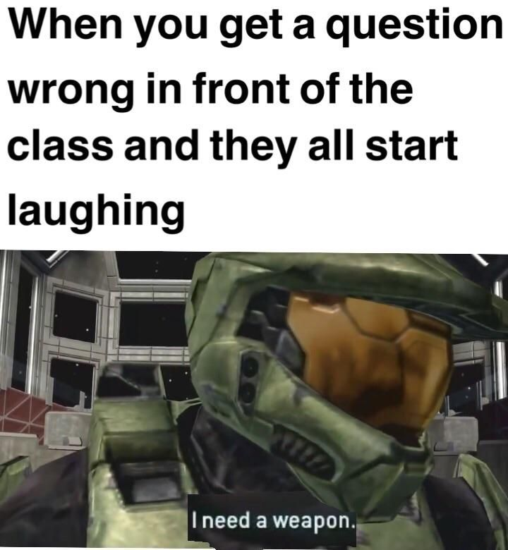 Guess I'll Play Halo At School