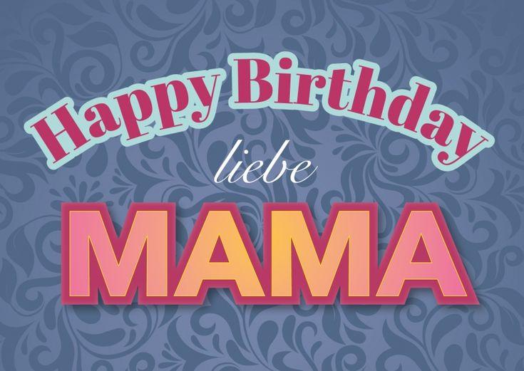 Happy Birthday liebe Mama | Happy Birthday | Echte Postkarten online versenden…