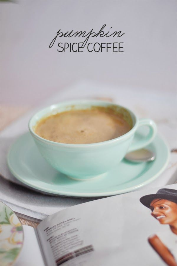 Style Within Reach: In The Kitchen: Healthy Homemade Pumpkin Spice Coffee
