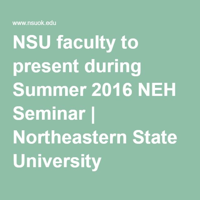 NSU faculty to present during Summer 2016 NEH Seminar | Northeastern State University