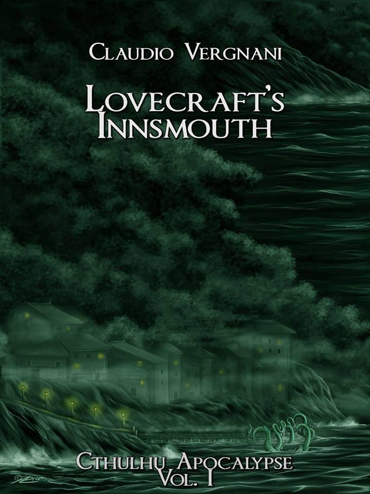 Claudio Vergnani ha fatto una gran bella sorpresa a tutti i suoi lettori pubblicando in digitale il lungo racconto Lovecraft's Innsmouth, primo volume della serie Cthulhu Apocalypse, per Dunwich Ed...