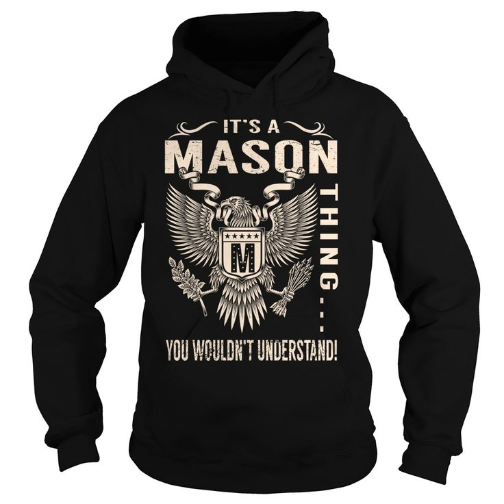 Its a MASON Thing You Wouldnt Understand - Last Name, Surname T-Shirt (Eagle)