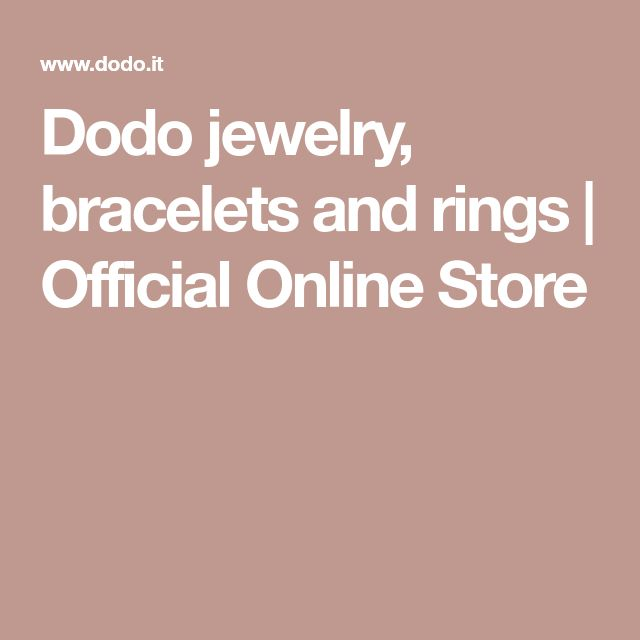 Dodo jewelry, bracelets and rings   Official Online Store