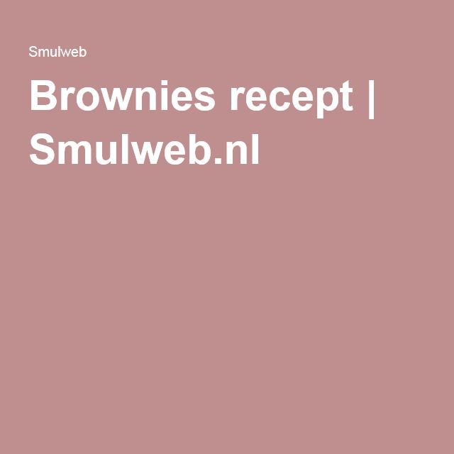 Brownies recept | Smulweb.nl