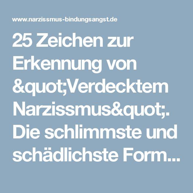 """25 Zeichen zur Erkennung von """"Verdecktem Narzissmus"""". Die schlimmste und schädlichste Form. - Narzissmus & Bindungsangst"""