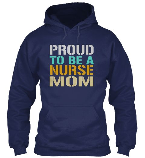 Proud To Be A Nurse Mom Navy Sweatshirt Front