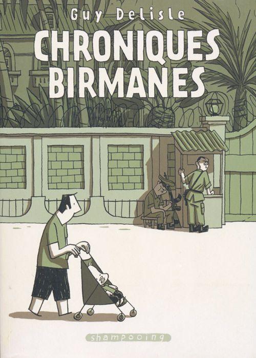 Chroniques birmanes de Guy Delisle /// Mes préférées de la série. Une manière de raconter... et de dénoncer qui m'a plu.