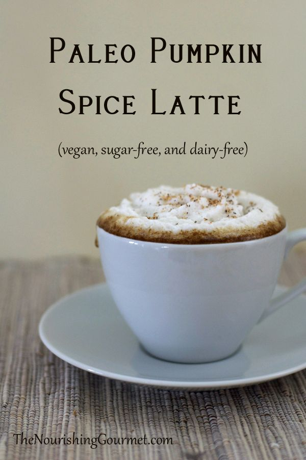 Paleo Pumpkin Spice Latte (dairy-free and sugar-free, as desired)