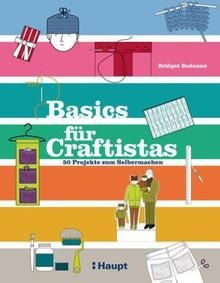 Bridget Bodoano:Basics für Craftistas