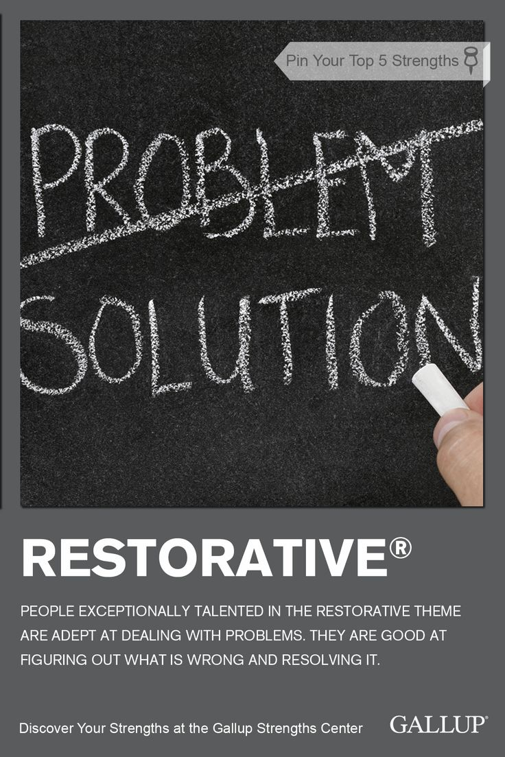 If you are adept at dealing with problems and finding solutions, you may have Restorative as a strength. Discover your strengths at Gallup Strengths Center. www.gallupstrengthscenter.com