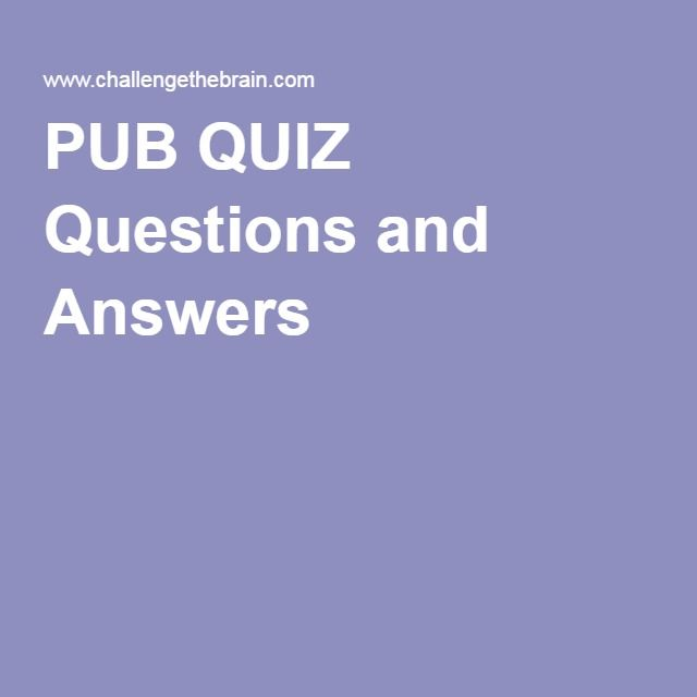 PUB QUIZ Questions and Answers