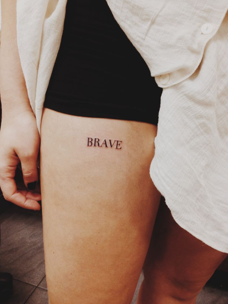 Be Brave. - Tattoologist
