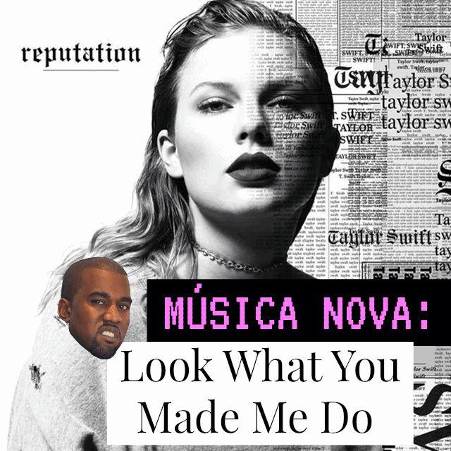 Música Nova da Taylor Swift   Look What You Made Me Do  
