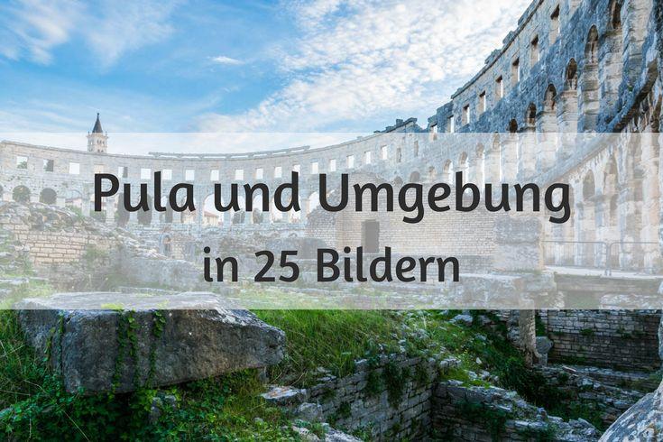 Pula und Umgebung in 25 Bildern - Du fliegst bald nach Kroatien und wirst in Istrien unterwegs sein? Plane unbedingt auch einen Tag in Pula und Umgebung ein. In Pula erwartet dich DIE Sehenswürdigkeit: Das Colosseum