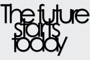 DekoSign DEKORACJA NA ŚCIANĘ THE FUTURE STARTS TODAY CZARNY