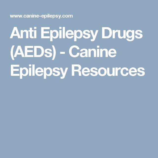 Anti Epilepsy Drugs (AEDs) - Canine Epilepsy Resources
