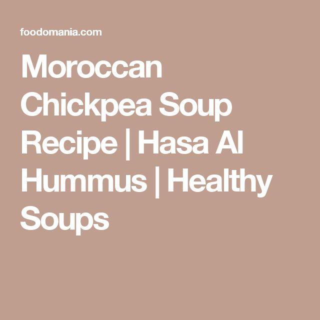 Moroccan Chickpea Soup Recipe | Hasa Al Hummus | Healthy Soups