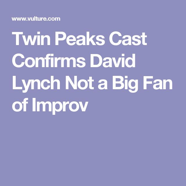 Twin Peaks Cast Confirms David Lynch Not a Big Fan of Improv